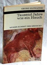TAUSEND JAHRE WIE EIN HAUCH - Woher kommt der Mensch - Georg Glowatzki