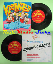 LP 45 7'' WEST WORLD Ba.na.na.bam.boo Cheap'n' nasty 1987 uk RCA no cd mc dvd