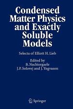 Condensed Matter Physics and Exactly Soluble Models : Selecta of Elliott H....