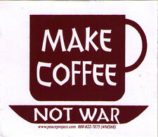 Make Coffee Not War - Magnetic Small Peace Bumper Sticker / Decal Magnet