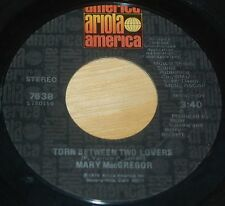 Mary MacGregor 45 Torn Between Two Lovers / I Just Want To Love You