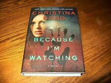 Because I'm Watching  by Christina Dodd (2016, Hardcover) Virtue Falls Series #3