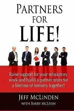 Partners for LIFE! : Raise Support for Your Missionary Work and Build a...