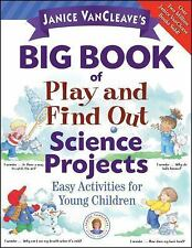 Janice VanCleave's Big Book of Play and Find Out Science Projects (Jan-ExLibrary