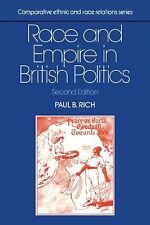 Race and Empire in British Politics by Paul B. Rich (1990, Paperback, Revised)