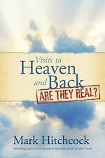 Visits to Heaven and Back: Are They Real? by Mark Hitchcock (2015, Paperback)