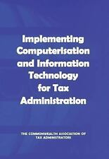 Implementing Computerisation and Information Technology for Tax Administration,