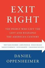 Exit Right : The People Who Left the Left and Reshaped the American Century...