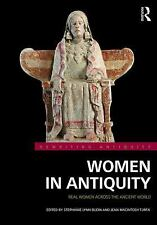 Rewriting Antiquity: Women in Antiquity : Real Women Across the Ancient World...