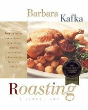 Roasting: A Simple Art, Barbara Kafka, 0688131352, Book, Good