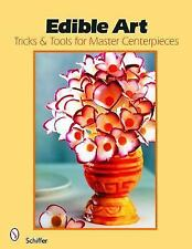 Edible Art: Tricks & Tools for Master Centerpieces from Carved Vegetables