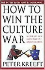 How to Win the Culture War: A Christian Battle Plan for a Society in C-ExLibrary