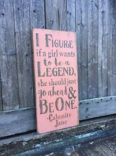"""Large Rustic Wood Sign - """"I figure if a girl. . .Calamity Jane"""" Woman Cave"""
