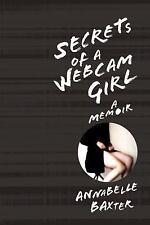 Secrets of a Webcam Girl: A Memoir
