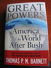 Great Powers : America and the World after Bush by Thomas Barnett 2009 HCDC