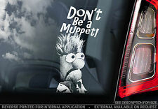 Don't Be a Muppet! - Car Window Sticker - Beaker Beeker The Muppets Show