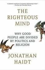 The Righteous Mind : Why Good People Are Divided by Politics and Religion by...