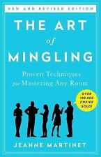 The Art of Mingling : Proven Techniques for Mastering Any Room by Jeanne...