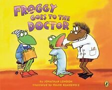 Froggy: Froggy Goes to the Doctor by Jonathan London (2004, Paperback)
