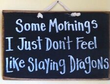 Some days I just don't feel like slaying dragons sign wood hand crafted funny hp