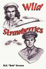 Wild Strawberries by Robert E. Grosse (2002, Paperback)