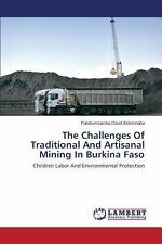 The Challenges of Traditional and Artisanal Mining in Burkina Faso by...