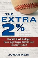The Extra 2%: How Wall Street Strategies Took a Major League Baseball Team from