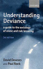 Understanding Deviance: A Guide to the Sociology of Crime and Rule Breaking by …