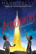 Astrotwins -- Project Blastoff - New - Kelly, Mark - Hardcover
