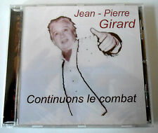 JEAN PIERRE GIRARD - CONTINUONS LE COMBAT - CD Neuf (A1)