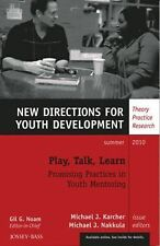 Play, Talk, Learn.  Promising Practices in Youth Mentoring: New Directions for Y