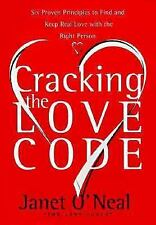 Cracking the Love Code : Six Proven Principles to Find and Keep Real Love...