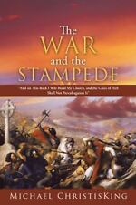 The War and the Stampede : And on This Rock I Will Build My Church, and the...