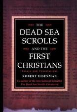 Dead Sea Scrolls & The First Christians by Eisenman, Robert