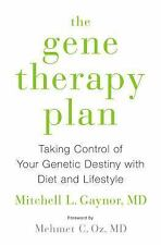 EXTRAS SHIP FREE Gaynor MD, Mitchell L.,The Gene Therapy Plan: Taking Control of