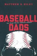 Baseball Dads : A Love Story by Matthew S. Hiley (2015, Paperback)