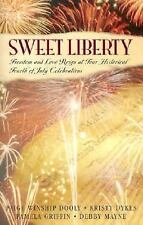 Sweet Liberty: Freedom's Cry/Free Indeed/American Pie/Lilly's Pirate (Inspiratio