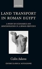 Land Transport in Roman Egypt: A Study of Economics and Administration in a...