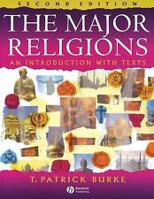 The Major Religions: An Introduction with Texts Burke, T. Patrick Paperback