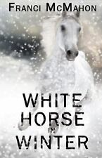 Lesbian Book: WHITE HORSE IN WINTER by FRANCI McMAHON,  NEW MINT, 2015