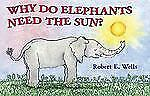 Why Do Elephants Need the Sun?