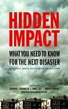 Hidden Impact: What You Need To Know For The Next Disaster: A Practical Mental H