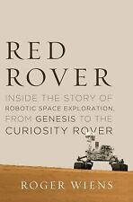 Red Rover: Inside the Story of Robotic Space Exploration, from Genesis to the Ma