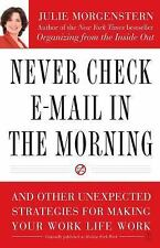 Never Check e-Mail in the Morning : And Other Unexpected Strategies for...