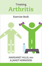 Treating Arthritis Exercise Book by Janet Horwood, Margaret Hills (Paperback,...