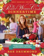 The Pioneer Woman Cooks Dinnertime: Comfort Classics, Freezer Food, 16-Minutes