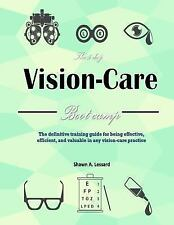 The 5 Day Vision Care Bootcamp : The Definitive Training Guide for Being...