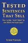 Tested Sentences That Sell : How to Use Word Magic to Sell More and Work...