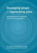 Developing people - regenerating place: Achieving greater integration for local