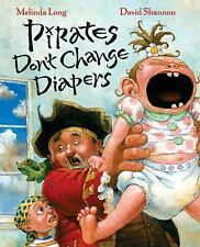 Pirates Don't Change Diapers by Melinda Long (2007, Hardcover)